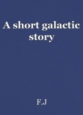 A short galactic story