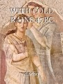 WITH COLD RAINS 47BC