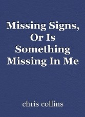 Missing Signs, Or Is Something Missing In Me