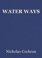 WATER WAYS