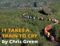 It Takes a Train to Cry