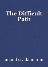 The Difficult Path