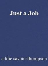 Just a Job