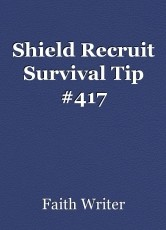 Shield Recruit Survival Tip #417