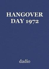 HANGOVER DAY 1972