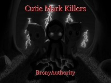Cutie Mark Killers