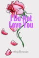 I Do Not Love You