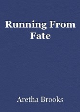Running From Fate