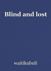 Blind and lost
