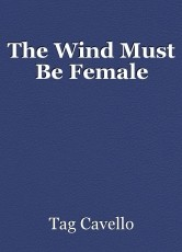 The Wind Must Be Female