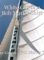 White Guy in a Bob Marley Shirt