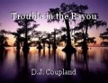 Trouble in the Bayou