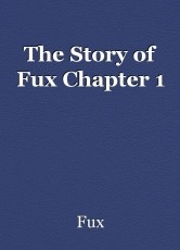 The Story of Fux Chapter 1