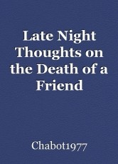 Late Night Thoughts on the Death of a Friend
