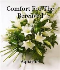 Comfort For The Bereaved