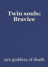 Twin souls: Bravice
