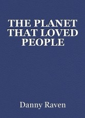 THE PLANET THAT LOVED PEOPLE
