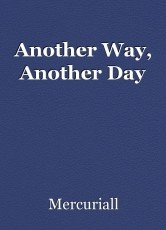 Another Way, Another Day