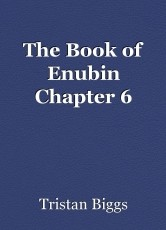 The Book of Enubin Chapter 6