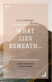 what lies beneath...