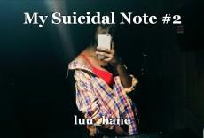 My Suicidal Note #2