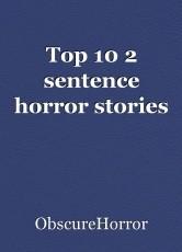 Top 10 2 sentence horror stories