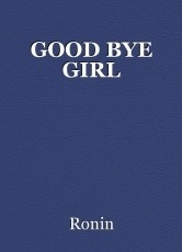 GOOD BYE GIRL