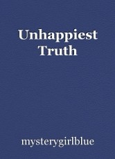 Unhappiest Truth