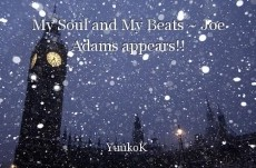 My Soul and My Beats ~ Joe Adams appears!!
