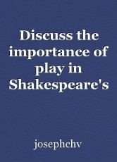Discuss the importance of play in Shakespeare's The Taming of the Shrew and Titus Andronicus