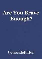 Are You Brave Enough?