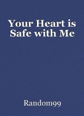 Your Heart is Safe with Me
