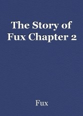 The Story of Fux Chapter 2