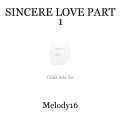 SINCERE LOVE PART 1