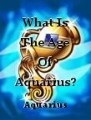 What Is The Age Of Aquarius?