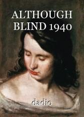 ALTHOUGH BLIND 1940