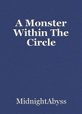 A Monster Within The Circle