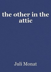 the other in the attic