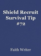 Shield Recruit Survival Tip #72