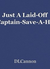 Just A Laid-Off Captain-Save-A-Ho