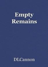 Empty Remains