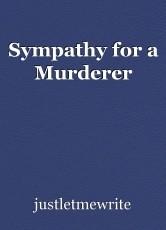 Sympathy for a Murderer
