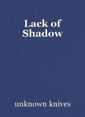 Lack of Shadow