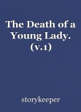 The Death of a Young Lady. (v.1)