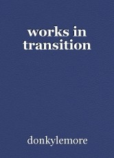 works in transition