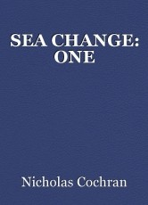 SEA CHANGE: ONE