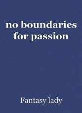 no boundaries for passion