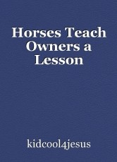 Horses Teach Owners a Lesson