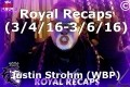 Royal Recaps (3/4/16-3/6/16)
