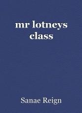 mr lotneys class